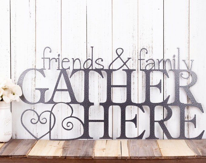 Friends Family Gather Here Metal Sign   Gather Sign   Metal Wall Art   Metal Wall Decor   Wall Hanging   Hearts   Plaque   Sign   Outdoor
