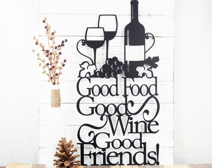 Good Food Good Wine Good Friends Metal Sign | Kitchen Decor | Kitchen Sign | Wine Sign | Dining Decor | Metal Wall Art