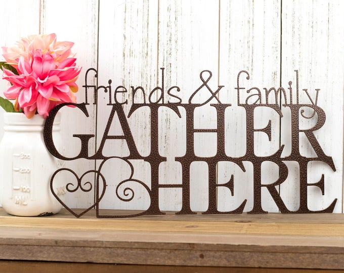 Friends and Family Gather Here Metal Wall Art   Gather Sign   Metal Sign   Metal Wall Decor   Metal Wall Hanging   Hearts