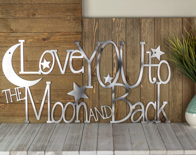 Love You To The Moon And Back Sign | Metal Wall Art | Rustic Home Decor | Farmhouse Decor | Heart | Moon | Laser Cut Sign | Raw Steel shown