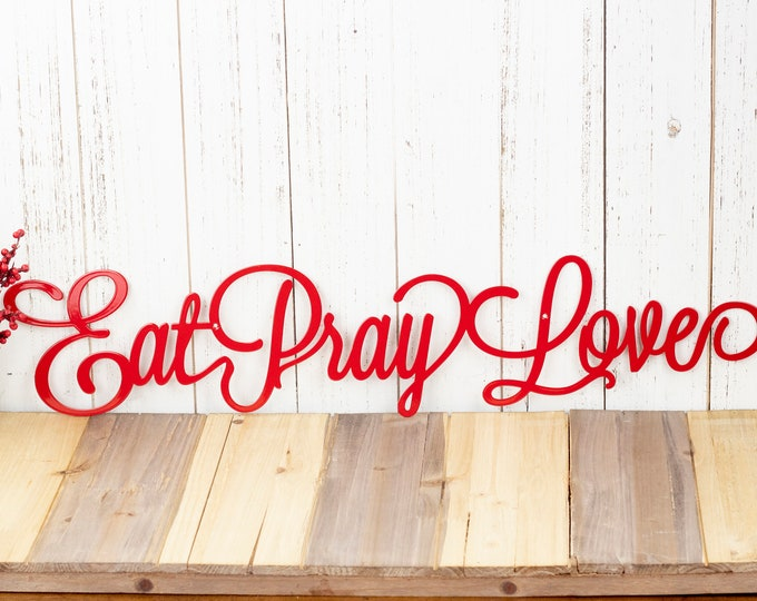 Eat Pray Love Sign | Kitchen Decor | Metal Wall Art | Metal Wall Decor | Kitchen Wall Decor | Metal Signs | Laser Cut | Red Gloss shown