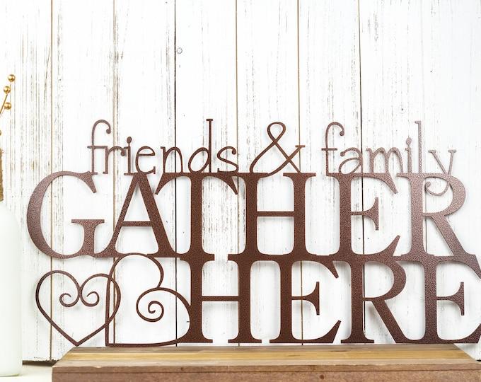 Friends & Family Gather Here Metal Sign   Metal Wall Art   Home Decor   Cabin Decor   Hearts   Kitchen Decor   Lake Home Decor