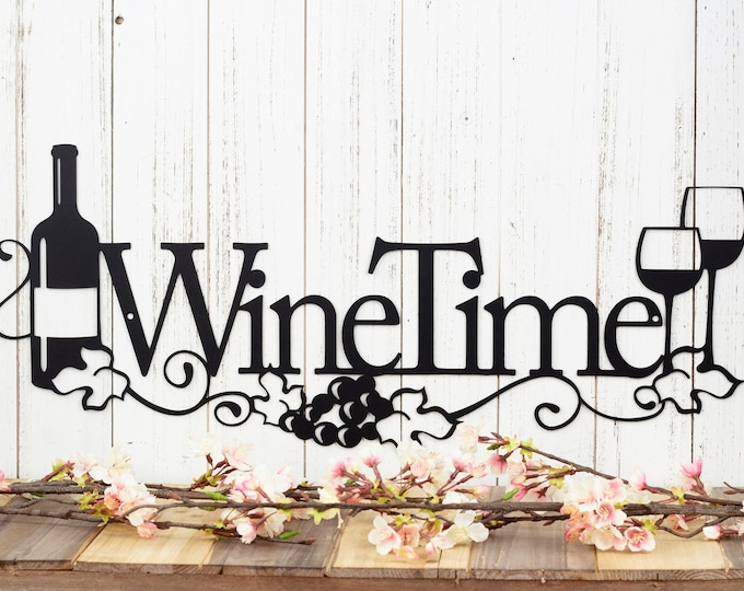 Wine Time Metal Sign | Wine Decor | Metal Wall Art | Kitchen Decor | Dining Decor | Wine Lover | Metal Wall Decor | Wall Hanging | Sign