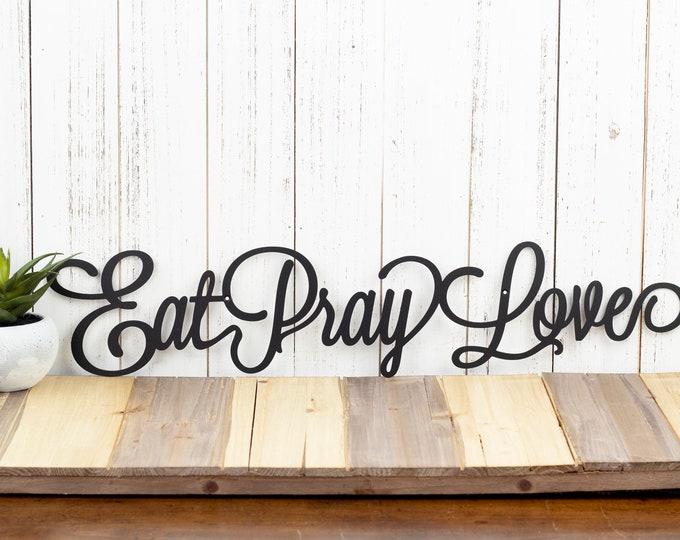 Eat Pray Love Metal Sign   Kitchen Decor   Family Sign   Metal Wall Art   Wall Hanging   Metal Wall Decor   Sign   Wall Art