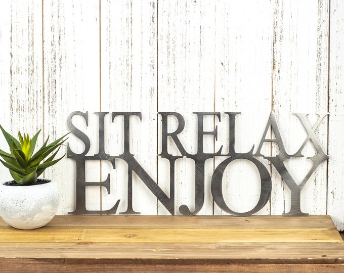 Sit Relax Enjoy Metal Sign - Uncoated Bare Metal, 15x6, Metal Wall Art, Outdoor Sign, Garden Sign, Garden Decor, Signage