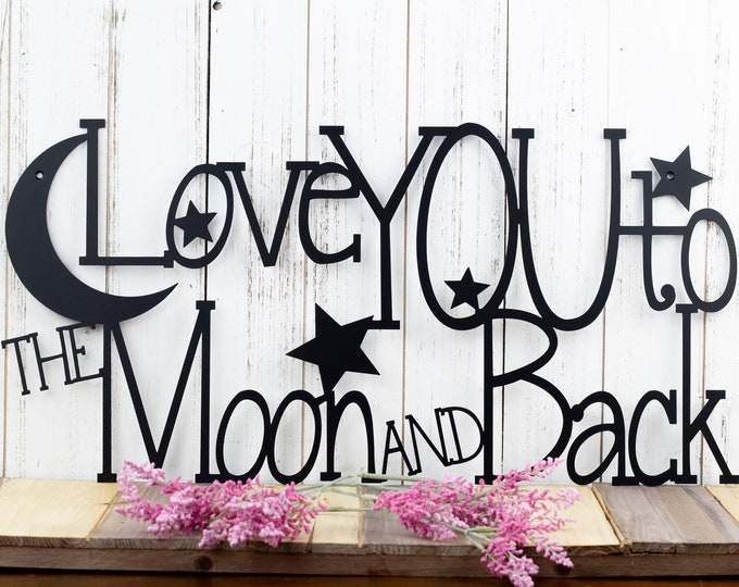 Love You To The Moon And Back Metal Sign | Metal Wall Art | Wall Hanging | Wedding Gift | Wedding Sign | Sign | Moon | Stars