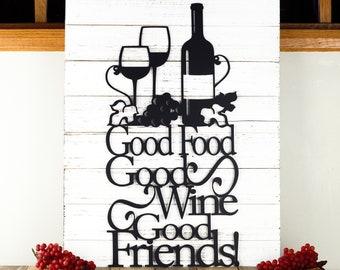 Good Food Good Wine Good Friends Metal Sign   Kitchen Decor   Kitchen Sign   Wine Sign   Dining Decor   Metal Wall Art