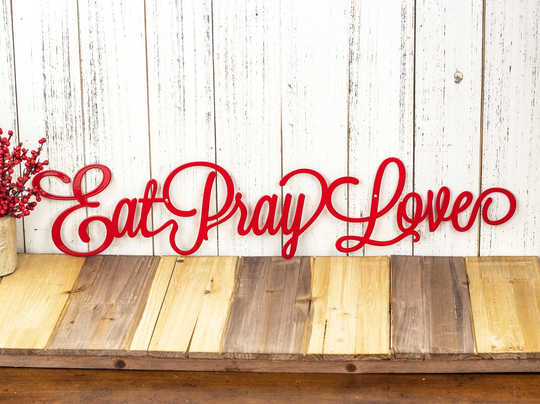Eat Pray Love Sign | Kitchen Decor | Metal Wall Art ...