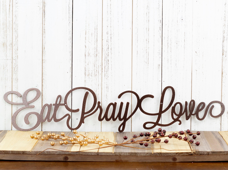 Eat Pray Love Metal Sign Kitchen Wall Decor Dining Room Art