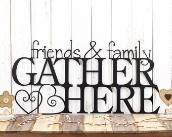 Friends & Family Gather Here Metal Sign   Metal Wall Art   Steel Sign   Wall Hanging   Home Decor   Hearts   Gather Sign   Metal Wall Decor