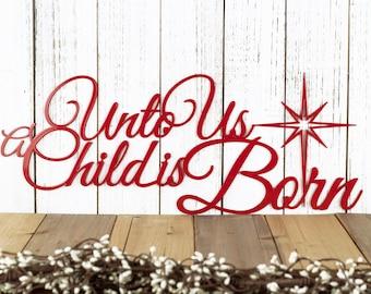 Unto Us A Child Is Born Christmas Metal Sign, Farmhouse Christmas Decor, Outdoor Metal Wall Art