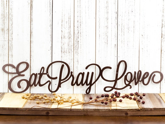 Eat Pray Love Metal Sign Kitchen Wall Decor Dining Room | Etsy