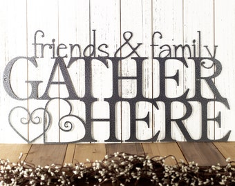 Friends Family Gather Here Metal Sign | Gather Sign | Metal Wall Art | Metal Wall Decor | Wall Hanging | Hearts | Plaque | Sign | Outdoor