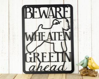Beware Wheaten Greetin Ahead Metal Sign - Black, 11x15.5, Metal Wall Art, Outdoor Sign, Metal Sign, Sign, Dog Sign