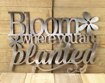 Bloom Where You Are Planted Metal Sign - Garden Decor - Garden Sign - Daisy Flower