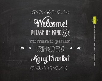 "Please Remove Your Shoes 8x10"" PRINTABLE Sign - Welcome door sign - Wall Art - Chalkboard Art - 2 PDF FILES!!"