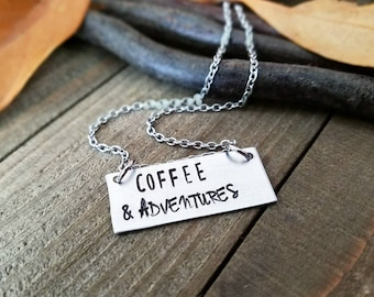 Coffee and adventures - coffee necklace - coffee lover gifts - coffee lover jewelry - coffee quotes - adventure necklace - wanderlust gifts
