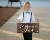 Last Chance to Run Sign Ring Bearer Sign Here Comes the Bride Sign Ring Bearer Ideas Wedding Sign for Ring Bearer