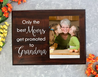 Only the best moms Gift for Grandma Mothers Day Gift for Grandparents Grandma Grandma Gift Picture Frame Holder