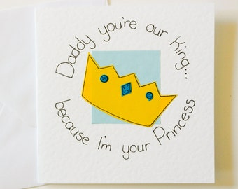 Handmade Greeting Card For A Daddy Youre My King Because Im Your Princess Birthday Fathers Day