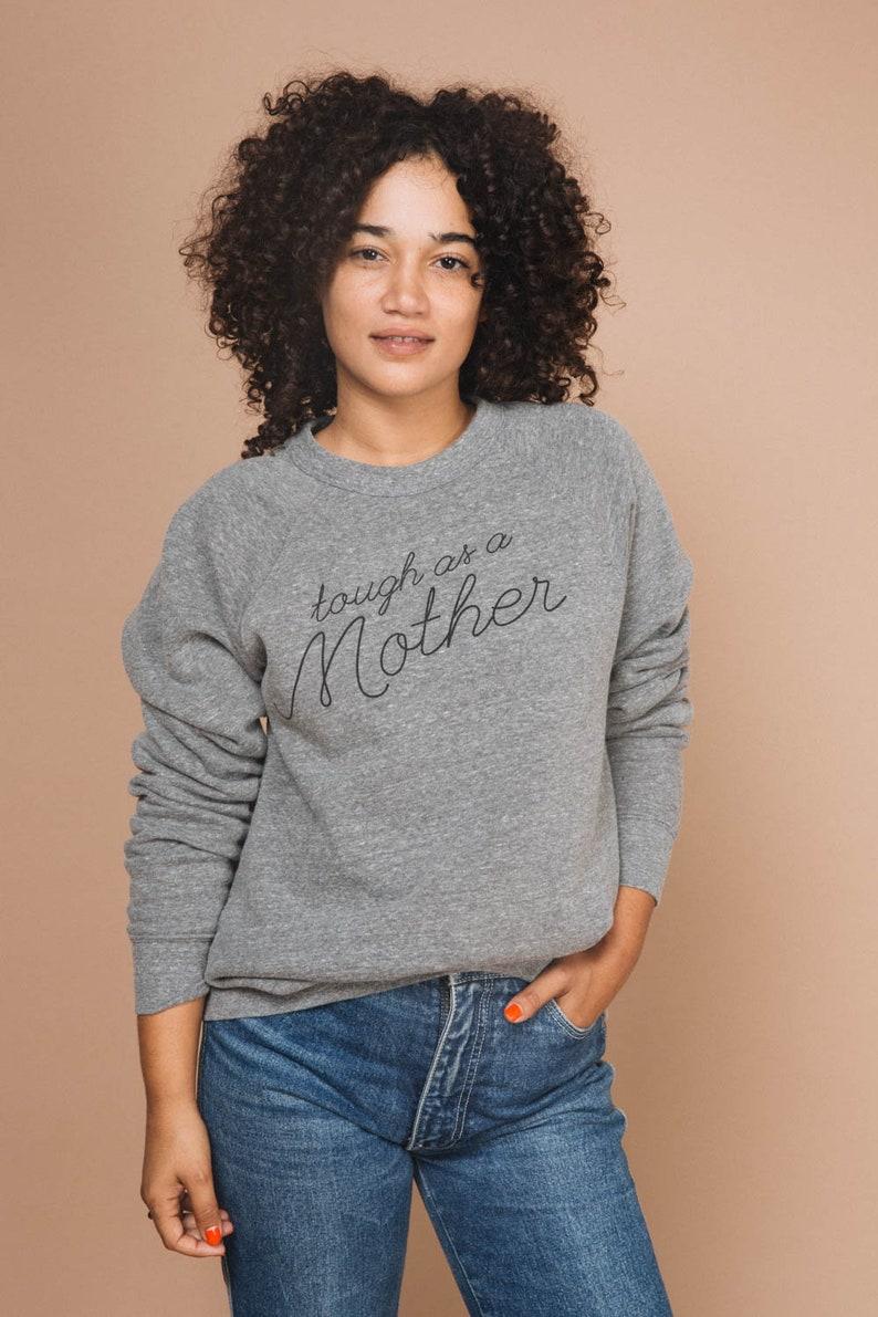 Tough as a Mother, women's sweatshirt