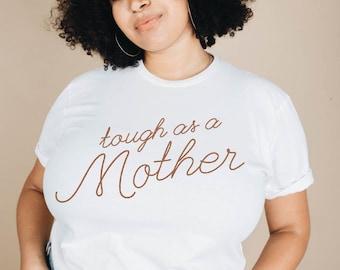 Tough as a Mother | Unisex