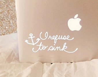 I Refuse To Sink, Laptop Stickers, Laptop Decal, Macbook Decal, Car Decal, Vinyl Decal