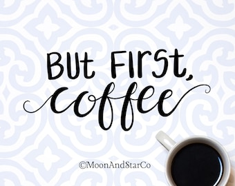But First Coffee                 , Laptop Stickers, Laptop Decal, Macbook Decal, Car Decal, Vinyl Decal