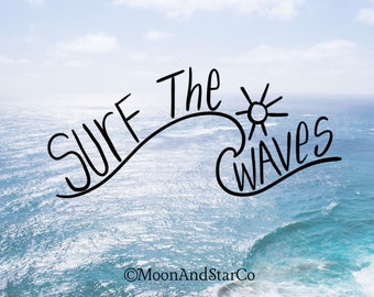 Surf The Waves                 , Laptop Stickers, Laptop Decal, Macbook Decal, Car Decal, Vinyl Decal