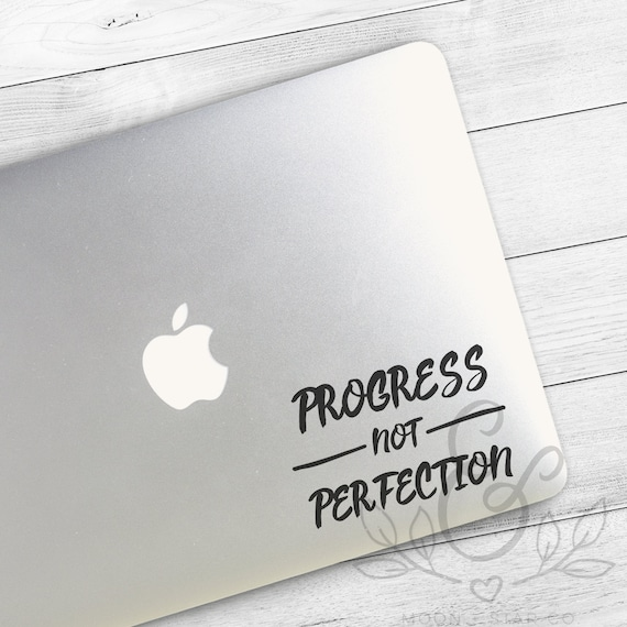 Progress Not Perfection, Quote Decal, Quote Sticker, Laptop Quote, Laptop  Stickers, Laptop Decal, Macbook Decal, Car Decal, Vinyl Decal