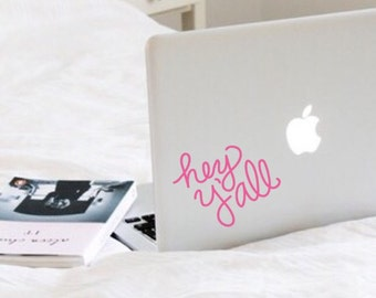 Hey Y'all, Laptop Stickers, Laptop Decal, Macbook Decal, Car Decal, Vinyl Decal