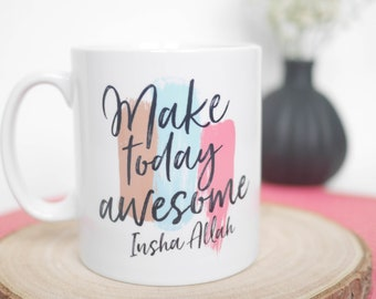 Make today awesome insha allah Mug, muslim mug, coffee mug