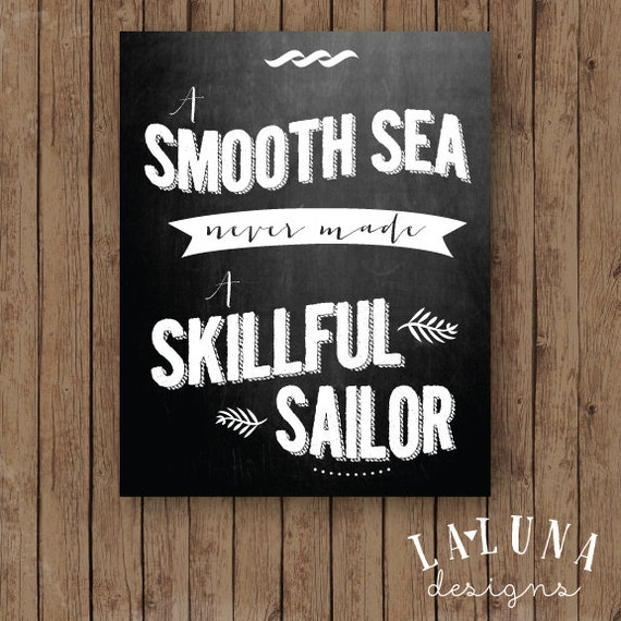 Items similar to INSTANT DOWNLAOD A Smooth Sea Never Made a Skillful Sailor Chalkboard Wall Art, Digital Chalkboard Art, Chalkboard Nursery Art on Etsy