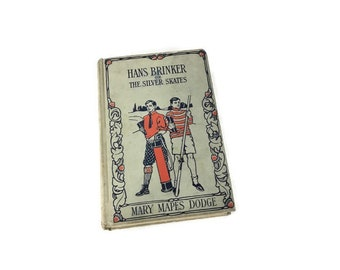Antique 1917 Book Hans Brinker or the Silver Skates; A Story of Life in Holland