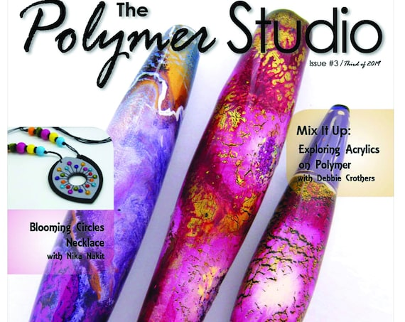 Polymer Studio Magazine Issue 3 Get the Fresh, brand new magazine for crafters and professional polymer clay artist, by Sage Bray