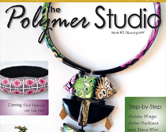 Polymer Studio Magazine Issue 2 Get the Fresh, brand new magazine for crafters and professional polymer clay artist, by Sage Bray