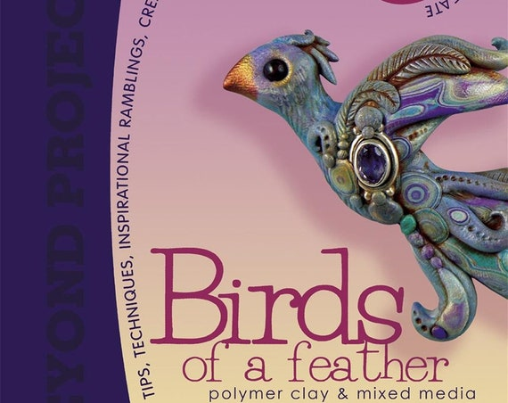 Birds of a Feather with Christi Friesen's book, Sculpting Birds and other fine feathered friends out of Polymer Clay and other mixed media.