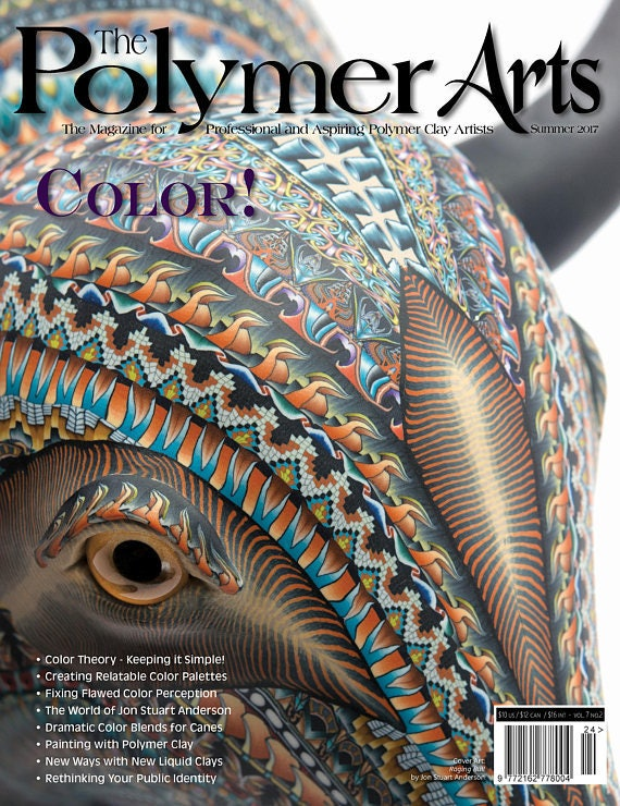 The Polymer Arts, Summer 2017, The magazine for professional and aspiring polymer clay artist