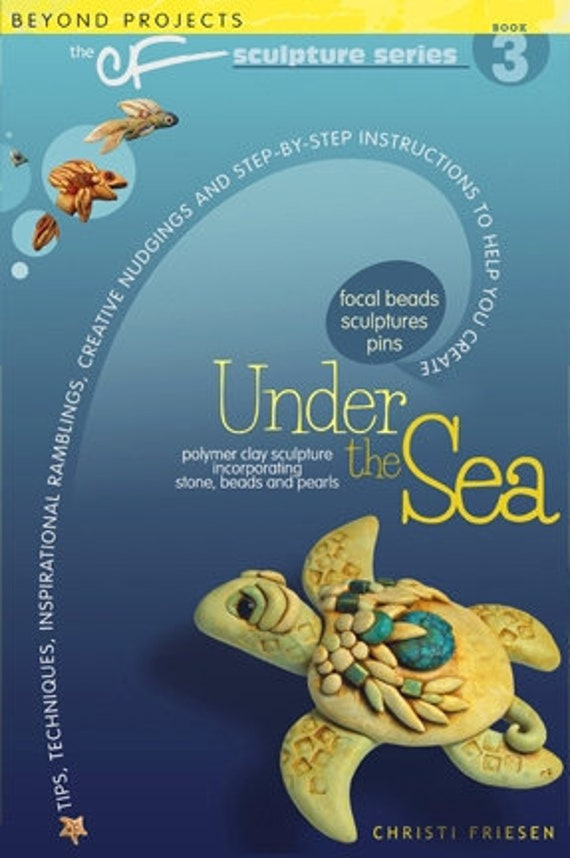 Under the Sea with Christi Friesen's book, swim your way through creating sea turtles, fish, sea horses, starfish and other ocean fun