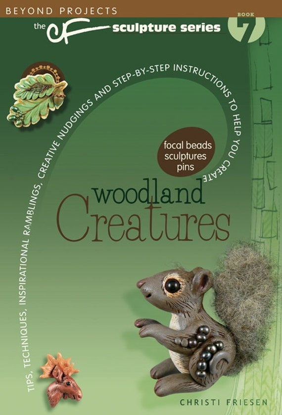 Woodland Creatures with Christi Friesen's book, make fun furry friends like fox, bunnies, raccoons, moose and more out of Polymer Clay