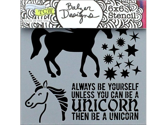 "Unicorn, be yourself 6 x 6"" Stencil /  template design perfect for mixed media, scrapbooking, journaling and so much more"