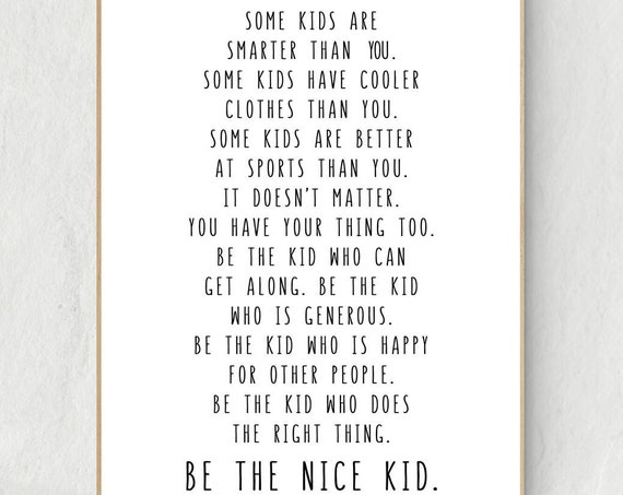 Be The Nice Kid, Bryan Skavnak Quote 24x36, 16x20, 11x14, 8x10, 5x7 Wall Print, Children, Kids Room Decor, Teen Room, Black or Rainbow