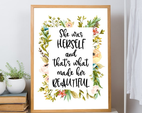 She Was Herself and That's What Made Her Beautiful, 8x10, 5x7, Wall Print, Girls Room, Floral Wreath, Teen Girl