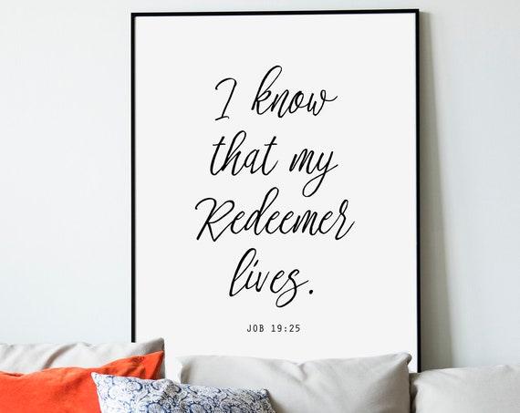 I know that my Redeemer lives, Job 19:25, Gospel Quote, Scripture Art, 5x7, 8x10, 11x14, 16x20, 24x36