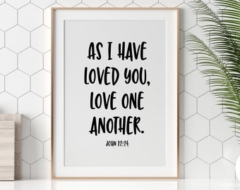 As I Have Loved You, Love One Another John 13:24, Bible Quote Pink or Black, Religious Quote, LDS Quote 5x7, 8x10, 11x14, 16x20, 24x36