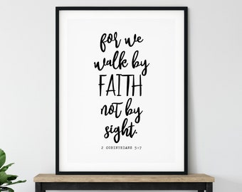 For we walk by faith, not by sight 24x36, 16x20, 11x14, 8x10, 5x7, Wall Print, Home Decor, Bible Quote, Holy Bible