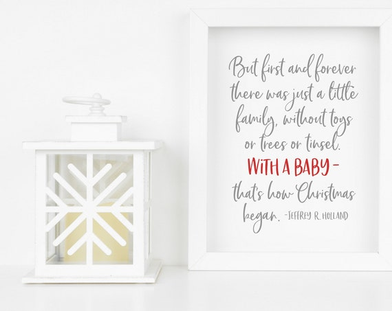 With A Baby - That's How Christmas Began , Jeffrey R. Holland 5x7, 8x10, 11x14, 16x20, 24x36 Christmas Decor, Christmas Print