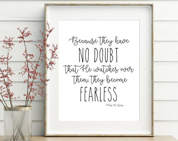 Because They Have No Doubt, The Become Fearless 24x36, 16x20, 11x14, 8x10, 5x7, Wall Print, Home Decor, LDS Quote, Henry B. Eyring Quote