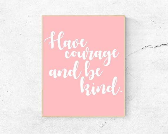 Have Courage and Be Kind, Cinderella Quote, Wall Art, Child's Room Decor, Nursery Decor, 5x7, 8x10