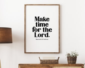 Make Time For The Lord, 11x14, 8x10, 5x7, LDS print, Wall Print, Home Decor, LDS Quote, Religious Decor